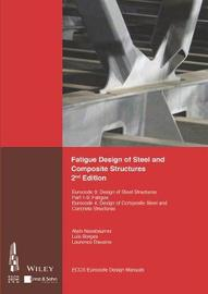 Fatigue Design of Steel and Composite Structures by ECCS - European Convention