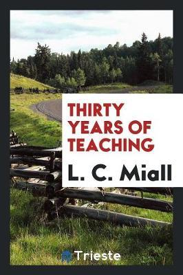 Thirty Years of Teaching by L C Miall image