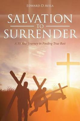 Salvation to Surrender by Edward D Avila image