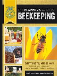 The Beginner's Guide to Beekeeping by Samantha Johnson image