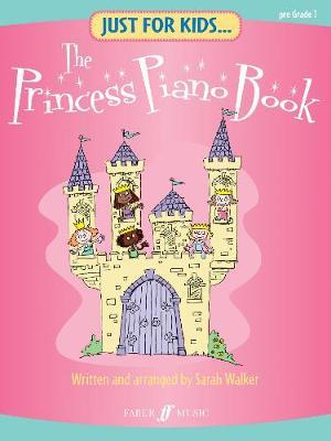 Just For Kids... The Princess Piano Book by Sarah Walker image