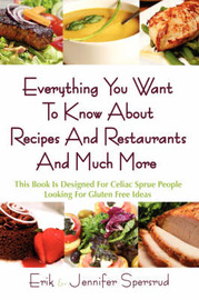 Everything You Want To Know About Recipes And Restaurants And Much More by Erik Spersrud