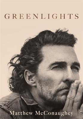 Greenlights by Matthew McConaughey