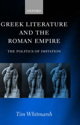 Greek Literature and the Roman Empire by Tim Whitmarsh image