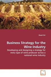 Business Strategy for the Wine Industry by Stuart Orr image