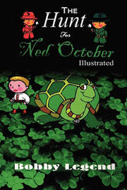The Hunt for Ned October Illustrated Version by Bobby Legend