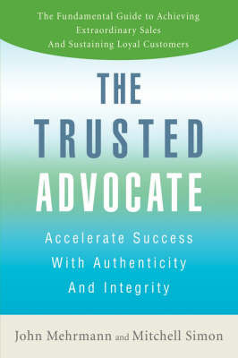 The Trusted Advocate by John Mehrmann
