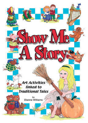 Show Me a Story by Dianne Williams