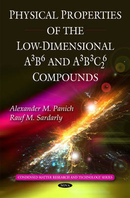 Physical Properties of the Low-Dimensional A3B6 and A3B3C62 Compounds by Alexander M. Panich