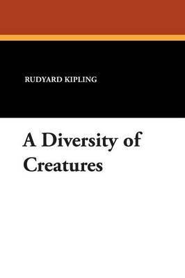 A Diversity of Creatures by Rudyard Kipling image