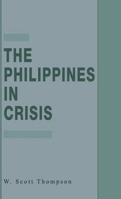 The Philippines in Crisis by W. Thompson image