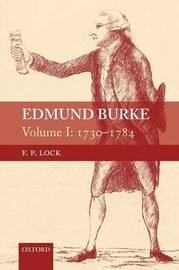 Edmund Burke, Volume I by F.P. Lock