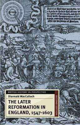 The Later Reformation in England, 1547-1603 by Diarmaid MacCulloch image
