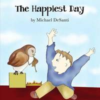 The Happiest Day by Michael Desanti