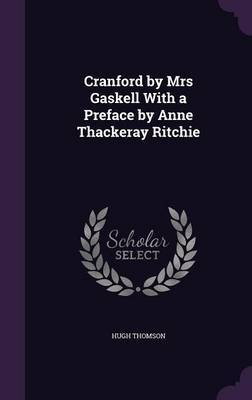Cranford by Mrs Gaskell with a Preface by Anne Thackeray Ritchie by Hugh Thomson image
