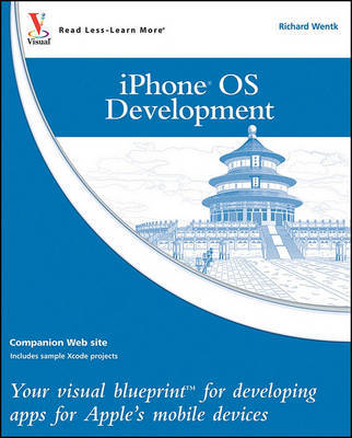 iPhone OS Development: Your Visual Blueprint for Developing Apps for Apple's Mobile Devices by Richard Wentk image