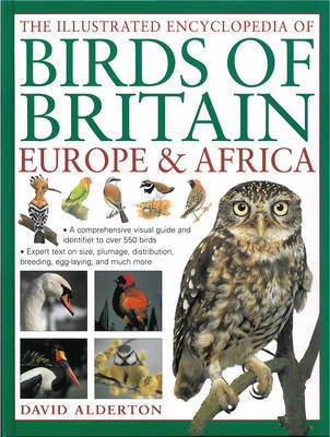 Illustrated Encyclopedia of Birds of Britain, Europe & Africa by David Alderton