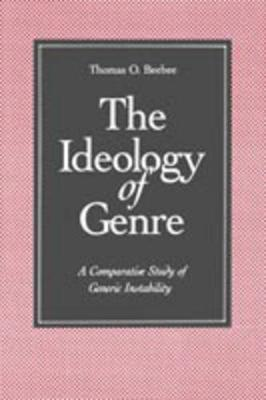 The Ideology of Genre by Thomas O Beebee