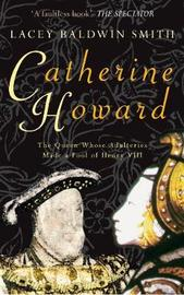 Catherine Howard by Lacey Baldwin Smith image