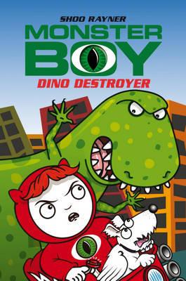 Monster Boy: Dino Destroyer by Shoo Rayner