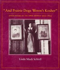 """And Prairie Dogs Weren't Kosher"" by Linda Mack Schloff"