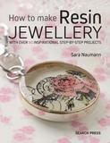 How to Make Resin Jewellery by Sara Naumann