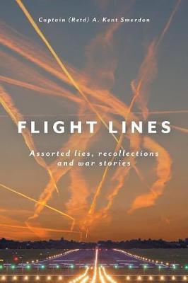 Flight Lines by Captain a Kent Smerdon
