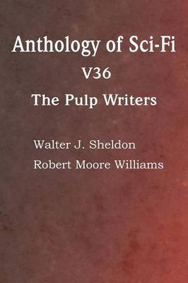 Anthology of Sci-Fi V36, the Pulp Writers by Howard Carleton Browne image