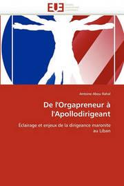 de L'Orgapreneur A L'Apollodirigeant by Antoine Abou Rahal