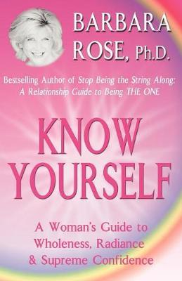 Know Yourself by Barbara Rose