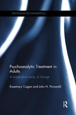 Psychoanalytic Treatment in Adults by Rosemary Cogan