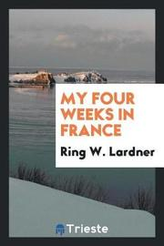 My Four Weeks in France by Ring W. Lardner image