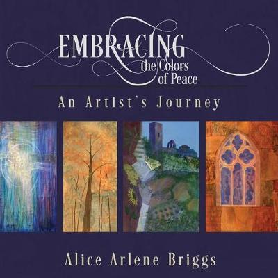 Embracing the Colors of Peace by Alice Briggs