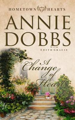 A Change of Heart by Annie Dobbs