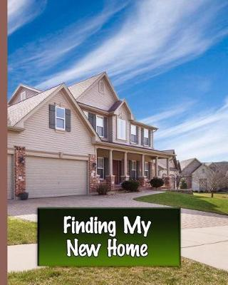 Finding My New Home by Residence Home Press