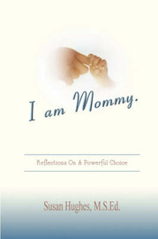 I Am Mommy by Susan Hughes image