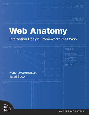 Web Anatomy: Interaction Design Frameworks That Work by Robert Hoekman, Jr. image