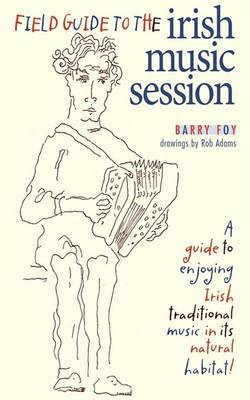 Field Guide to the Irish Music Session by Barry Foy image