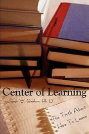 Center of Learning by Joseph W. Graham