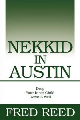 Nekkid in Austin by Fred V. Reed