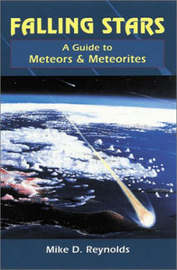 Falling Stars: A Guide to Meteors and Meteorites by Mike D. Reynolds image