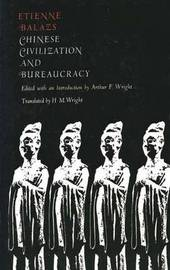 Chinese Civilization and Bureaucracy by Etienne Balazs image