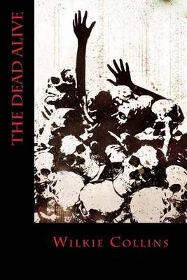The Dead Alive by Au Wilkie Collins image