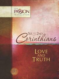 Tpt Passion Translation: 1st & 2nd Corinthians - Love and Truth by Brian Simmons