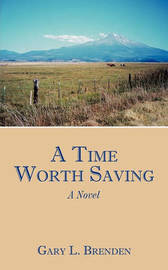 A Time Worth Saving by Gary L. Brenden