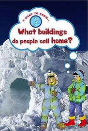 What Buildings Do People Call Home? by Mike Jackson
