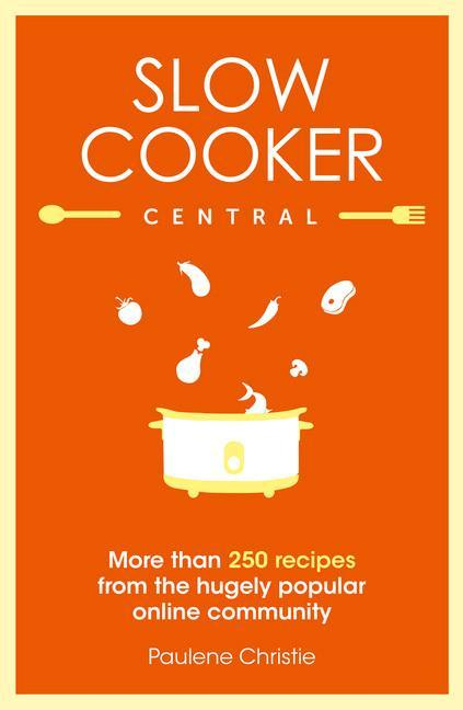 Slow Cooker Central by Paulene Christie image