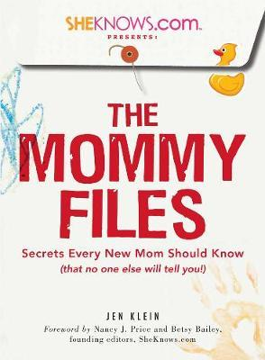 SheKnows.com Presents - The Mommy Files by Jen Klein