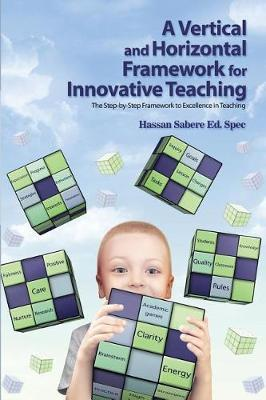 A Vertical and Horizontal Framework for Innovative Teaching by Hassan Sabere Ed Spec image