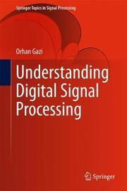 Understanding Digital Signal Processing by Orhan Gazi image